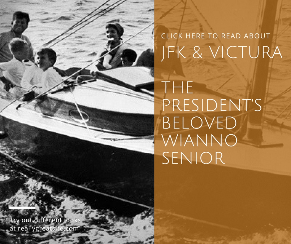 JFK's beloved boat was a wianno senior named Victura